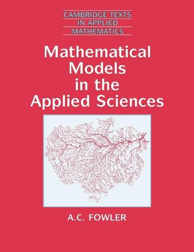 Mathematical Models in the Applied Sciences - Cambridge Texts in Applied Mathematics 17 (Paperback)