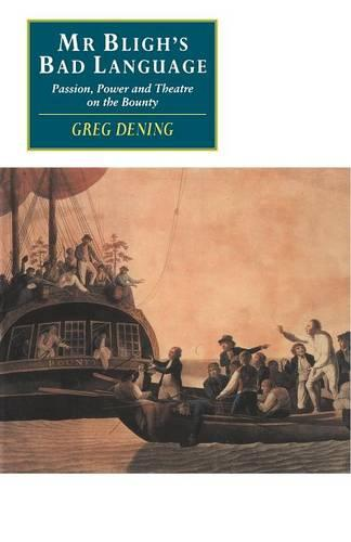 Mr Bligh's Bad Language: Passion, Power and Theatre on the Bounty - Canto original series (Paperback)