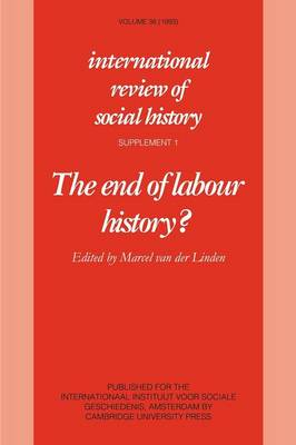 The End of Labour History? - International Review of Social History Supplements 1 (Paperback)