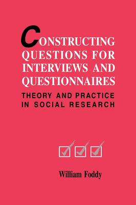 Constructing Questions for Interviews and Questionnaires: Theory and Practice in Social Research (Paperback)