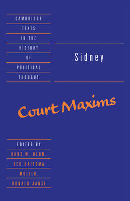 Sidney: Court Maxims - Cambridge Texts in the History of Political Thought (Paperback)
