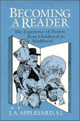 Becoming a Reader: The Experience of Fiction from Childhood to Adulthood (Paperback)