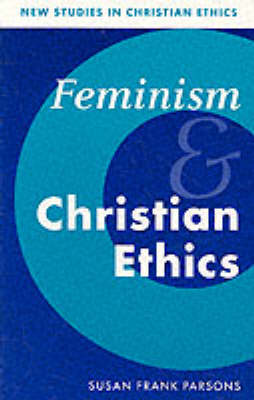 New Studies in Christian Ethics: Feminism and Christian Ethics Series Number 8 (Paperback)