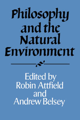 Philosophy and the Natural Environment - Royal Institute of Philosophy Supplements 36 (Paperback)