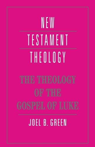 Cover New Testament Theology: The Theology of the Gospel of Luke