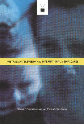 Australian Television and International Mediascapes (Hardback)