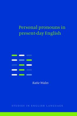 Personal Pronouns in Present-Day English - Studies in English Language (Hardback)