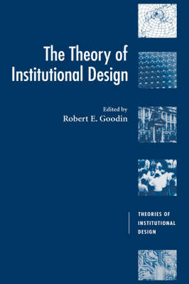The Theory of Institutional Design - Theories of Institutional Design (Hardback)