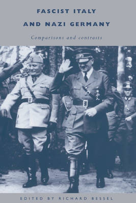 Fascist Italy and Nazi Germany: Comparisons and Contrasts (Hardback)