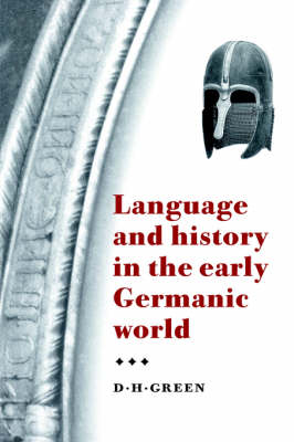 Language and History in the Early Germanic World (Hardback)