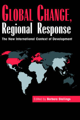 Global Change, Regional Response: The New International Context of Development (Hardback)