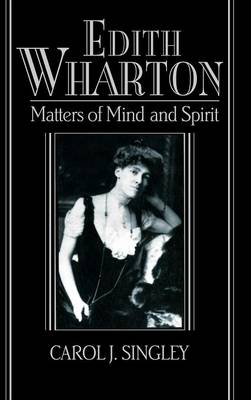 Cambridge Studies in American Literature and Culture: Edith Wharton: Matters of Mind and Spirit Series Number 92 (Hardback)