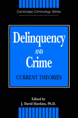 Cambridge Studies in Criminology: Delinquency and Crime: Current Theories (Hardback)