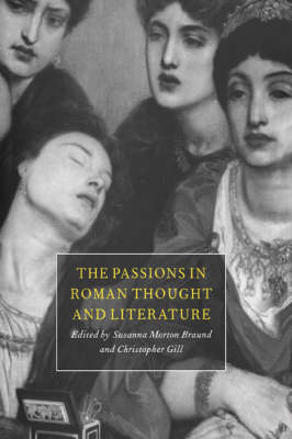 The Passions in Roman Thought and Literature (Hardback)
