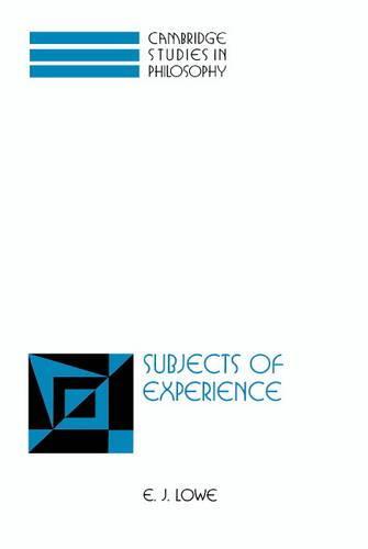 Cambridge Studies in Philosophy: Subjects of Experience (Hardback)