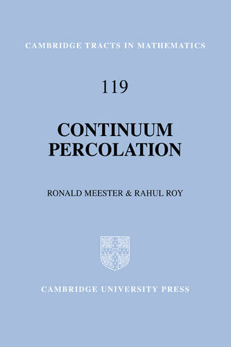 Cambridge Tracts in Mathematics: Continuum Percolation Series Number 119 (Hardback)