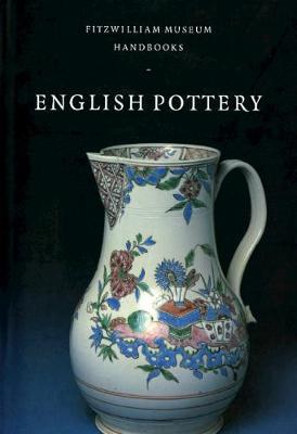 Fitzwilliam Museum Handbooks: English Pottery (Hardback)