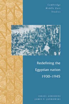 Redefining the Egyptian Nation, 1930-1945 - Cambridge Middle East Studies 2 (Hardback)