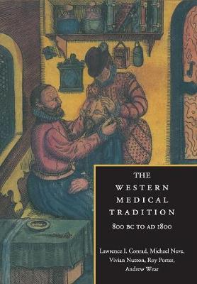 The Western Medical Tradition: 800 BC to AD 1800 (Paperback)