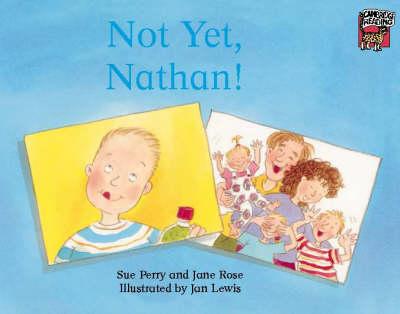 Not Yet, Nathan! - Cambridge Reading (Paperback)