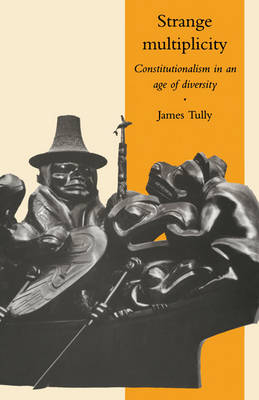 The Seeley Lectures: Strange Multiplicity: Constitutionalism in an Age of Diversity Series Number 1 (Paperback)