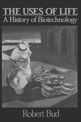 The Uses of Life: A History of Biotechnology (Paperback)