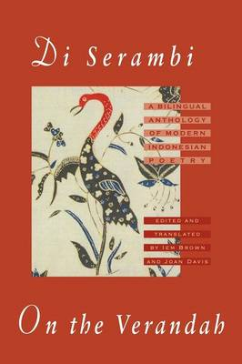 Di Serambi: On the Verandah: A Bilingual Anthology of Modern Indonesian Poetry (Paperback)