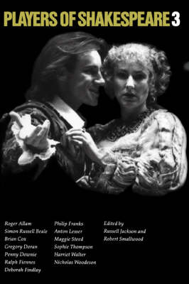 Players of Shakespeare 3: Further Essays in Shakespearean Performance by Players with the Royal Shakespeare Company - Players of Shakespeare (Paperback)