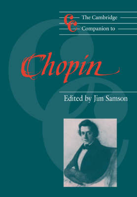 The Cambridge Companion to Chopin - Cambridge Companions to Music (Paperback)