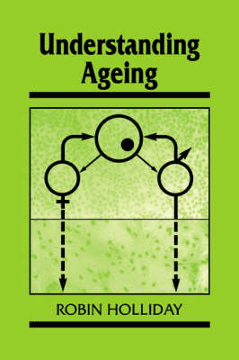 Understanding Ageing - Developmental and Cell Biology Series 30 (Paperback)