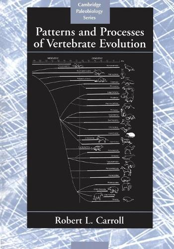 Cambridge Paleobiology Series: Patterns and Processes of Vertebrate Evolution Series Number 2 (Paperback)