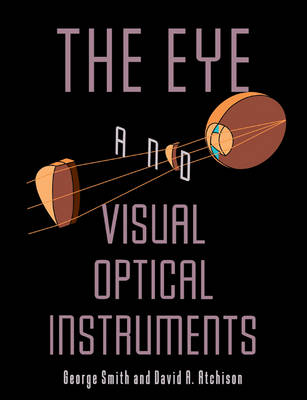 The Eye and Visual Optical Instruments (Paperback)