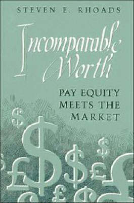 Incomparable Worth: Pay Equity Meets the Market (Paperback)
