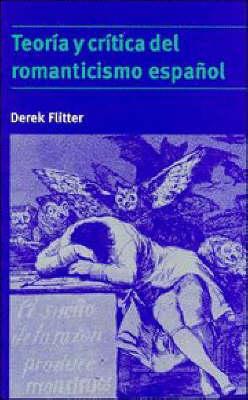 Teoria y critica del romanticismo espanol (Paperback)