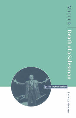 Plays in Production: Miller: Death of a Salesman (Paperback)