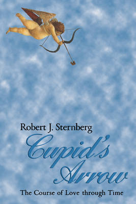 Cupid's Arrow: The Course of Love through Time (Paperback)