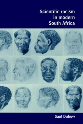 Scientific Racism in Modern South Africa (Paperback)