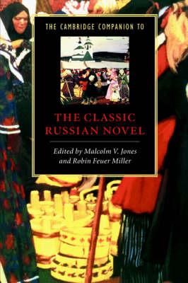 Cambridge Companions to Literature: The Cambridge Companion to the Classic Russian Novel (Paperback)