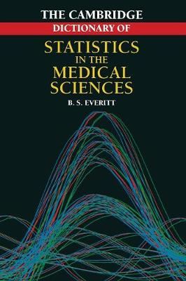 Cambridge Dictionary of Statistics in the Medical Sciences (Paperback)