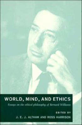 World, Mind, and Ethics: Essays on the Ethical Philosophy of Bernard Williams (Paperback)