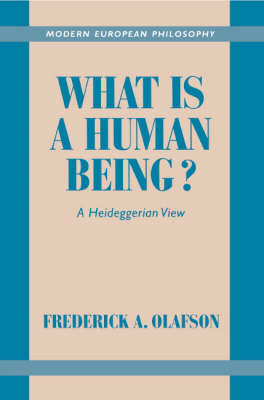 Modern European Philosophy: What is a Human Being?: A Heideggerian View (Paperback)
