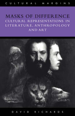 Masks of Difference: Cultural Representations in Literature, Anthropology and Art - Cultural Margins 2 (Paperback)