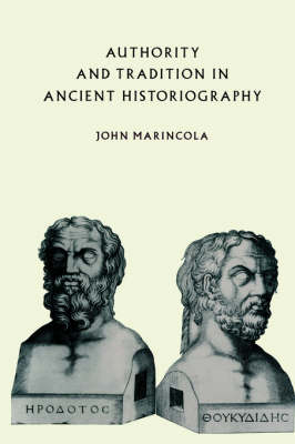 Authority and Tradition in Ancient Historiography (Hardback)