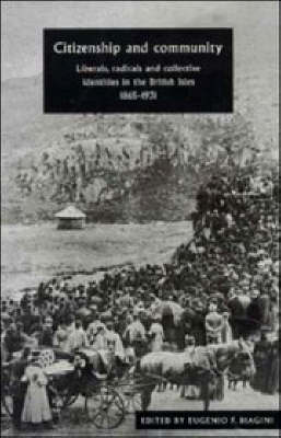 Citizenship and Community: Liberals, Radicals and Collective Identities in the British Isles, 1865-1931 (Hardback)