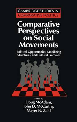 Comparative Perspectives on Social Movements: Political Opportunities, Mobilizing Structures, and Cultural Framings - Cambridge Studies in Comparative Politics (Hardback)