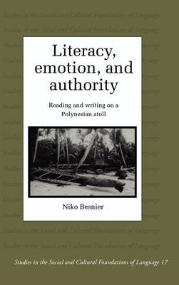 Literacy, Emotion and Authority: Reading and Writing on a Polynesian Atoll - Studies in the Social and Cultural Foundations of Language (Hardback)