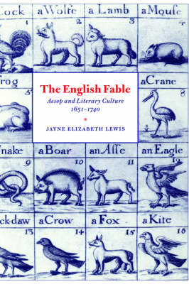 The English Fable: Aesop and Literary Culture, 1651-1740 - Cambridge Studies in Eighteenth-Century English Literature and Thought 28 (Hardback)