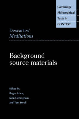 Cambridge Philosophical Texts in Context: Descartes' Meditations: Background Source Materials (Hardback)