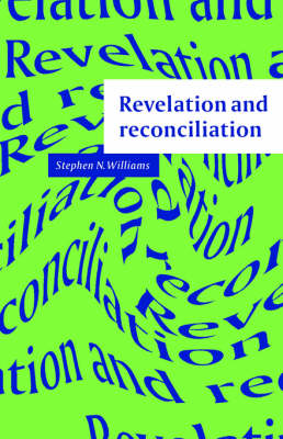 Revelation and Reconciliation: A Window on Modernity (Hardback)