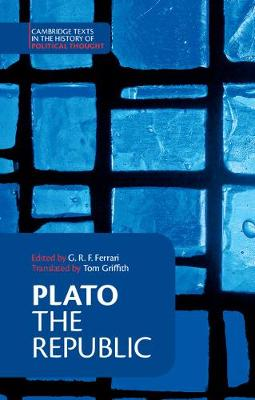 Plato: 'The Republic' - Cambridge Texts in the History of Political Thought (Hardback)